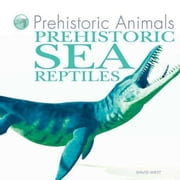 Prehistoric Sea Reptiles ebook by West, David