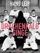 Drachenkalb singe ebook by Hans Leip
