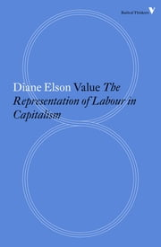 Value - The Representation of Labour in Capitalism ebook by Diane Elson