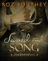 Sword and Song ebook by Roz Southey