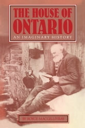 The House of Ontario ebook by Royce MacGillivray