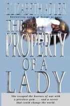 The Property of a Lady ebook by Elizabeth Adler