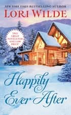 Happily Ever After - Addicted to Love/All of Me eBook by Lori Wilde