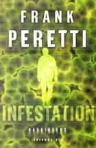 Infestation (Harbingers) - Episode 6 ebook by Frank Peretti