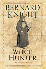 The Witch Hunter ebook by Bernard Knight