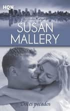 Doces pecados ebook by SUSAN MALLERY