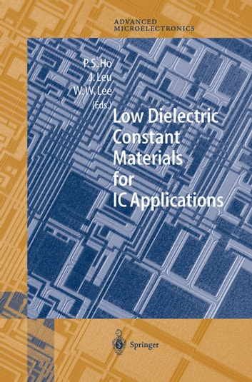 Low Dielectric Constant Materials for IC Applications ebook by