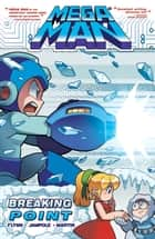 Mega Man 6: Breaking Point ebook by Ian Flynn