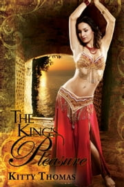 The King's Pleasure ebook by Kitty Thomas