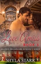 Love Amiss ebook by Shyla Starr