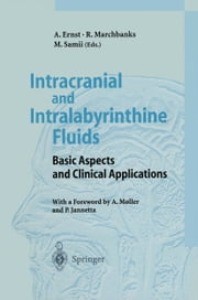 Intracranial and Intralabyrinthine Fluids - Basic Aspects and Clinical Applications ebook by Arne Ernst,A. Moller,P. Jannetta,Robert Marchbanks,Madjid Samii