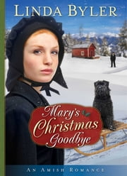 Mary's Christmas Goodbye - An Amish Romance ebook by Linda Byler