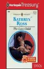 The Love-Child ebook by Kathryn Ross