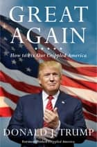 Great Again ebook by Donald J. Trump