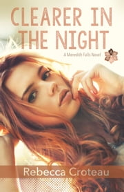 Clearer in the Night - New Adult Paranormal ebook by Rebecca Croteau