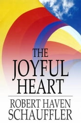 The Joyful Heart ebook by Robert Haven Schauffler