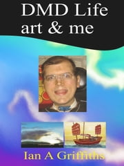 Dmd Life art & me ebook by Ian Griffiths