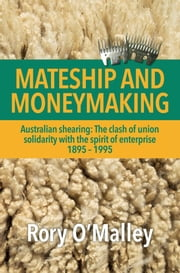 Mateship and Moneymaking ebook by Rory O'Malley
