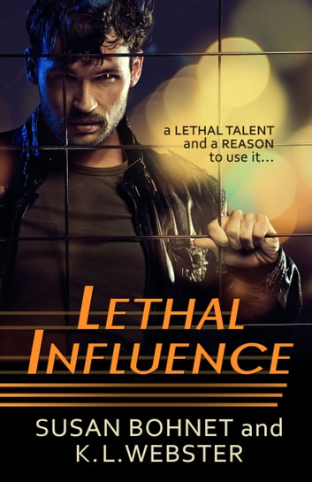 Lethal Influence ebook by Susan Bohnet,K L Webster