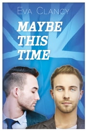 Maybe This Time ebook by Eva Clancy,Aaron Anderson