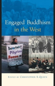 Engaged Buddhism in the West ebook by Christopher S. Queen