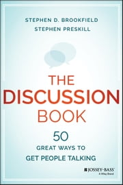 The Discussion Book - 50 Great Ways to Get People Talking ebook by Stephen D. Brookfield,Stephen Preskill