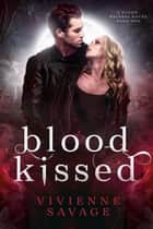 Blood Kissed ebook by Vivienne Savage