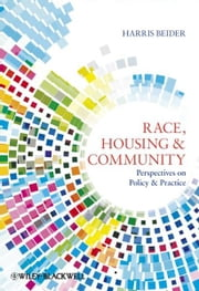 Race, Housing and Community - Perspectives on Policy and Practice ebook by Harris Beider