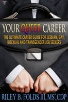 Your Queer Career ebook by Riley B. Folds III