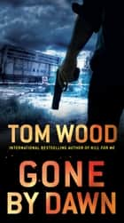 Gone by Dawn ebook by Tom Wood