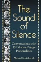The Sound of Silence ebook by Michael G. Ankerich