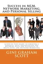 Success in MLM Network Marketing and Personal Selling ebook by Gini Graham Scott