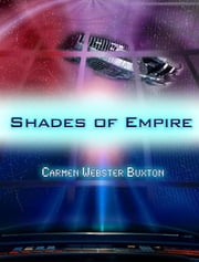 Shades of Empire ebook by Carmen Webster Buxton