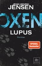 Oxen. Lupus - Thriller ebook by Jens Henrik Jensen, Friederike Buchinger