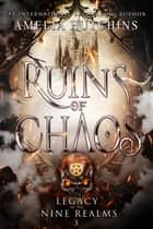 Ruins of Chaos ebook by Amelia Hutchins