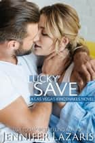 Lucky Save - The Las Vegas Kingsnakes Series, #2 ebook by