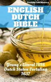 English Dutch Bible - Young's Literal 1898 - Dutch Staten Vertaling 1637 ebook by TruthBeTold Ministry, Joern Andre Halseth, Robert Young,...