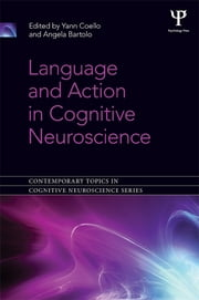 Language and Action in Cognitive Neuroscience ebook by Yann Coello,Angela Bartolo