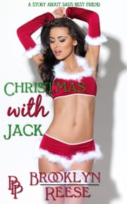 Christmas with Jack A Story About Dad's Best Friend ebook by Brooklyn Reese