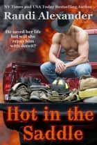 Hot in the Saddle ebook by Randi Alexander