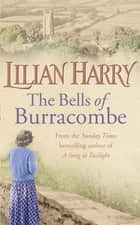 The Bells Of Burracombe ebook by Lilian Harry