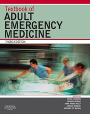 Textbook of Adult Emergency Medicine ebook by Peter Cameron,George Jelinek,Anne-Maree Kelly,Lindsay Murray,Anthony F. T. Brown