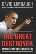 The Great Destroyer ebook by David Limbaugh