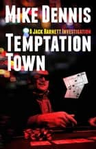 TEMPTATION TOWN ebook by Mike Dennis