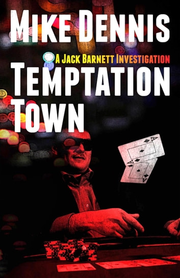TEMPTATION TOWN - The Jack Barnett / Las Vegas Series, #1 ebook by Mike Dennis