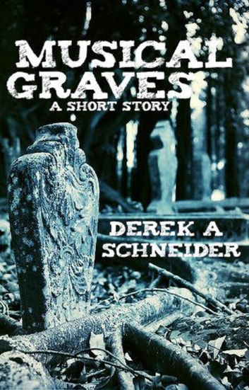 Musical Graves ebook by Derek A. Schneider