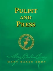 Pulpit and Press (Authorized Edition) ebook by Mary Baker Eddy