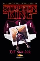 The sun dog (versione italiana) eBook by Stephen King