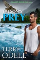 Falcon's Prey ebook by Terry Odell