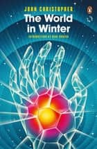 The World in Winter ebook by John Christopher